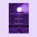 El poder del silencio: contra la dictadura del ruido por Robert Cardinal Sarah