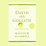 Idées intéressantes du livre David et Goliath de Malcolm Gladwell