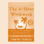 Semaine de 4 heures de Tim Ferris