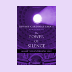 Le pouvoir du silence : contre la dictature du bruit par Robert Cardinal Sarah